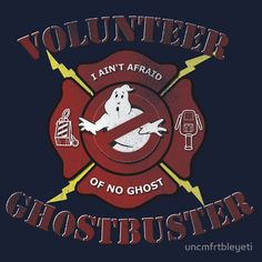 'Volunteer Ghostbusters' T-Shirt by uncmfrtbleyeti Ghostbusters Party, The Real Ghostbusters, Skottie Young, Ghost Busters, Transformers Art, Book Cover Art, About Time Movie, Geek Art, I Feel Good