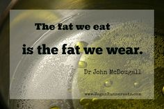 The-fat-we-eat-is-the-fat-we-wear.jpg (660×440)