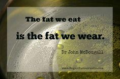 The-fat-we-eat-is-the-fat-we-wear.jpg (660×440)