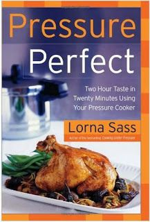 Pressure Cooker Book Review: Pressure Perfect by Lorna Sass | hip pressure cooking - pressure cooker recipes, tips and reviews