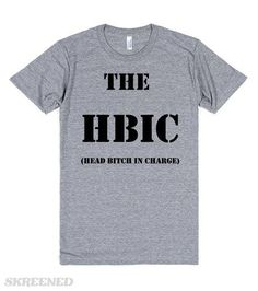 The HBIC (Head Bitch In Charge) | The HBIC (Head Bitch In Charge)--American Apparel Unisex Athletic Tee Athletic Grey #Skreened
