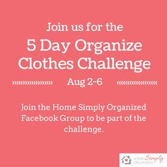 Are you tired of piles of clothes and overstuffed closets? Join us for 5 day Organize Clothes Challenge now