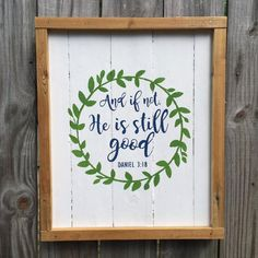 And if not, He is still good. Daniel 3:18  Completely hand crafted and hand painted pallet sign, this sign is painted white with green and blue lettering. Dimensions: approximately 16x19  This sign comes ready to hang!!  This sign is crafted from pallets and is made to order. Because all our signs are hand made no two signs are the same. There are slight differences such as dings, cracks, and distressed spots in each sign. We take pride in our work and love to make these amazing pieces of…