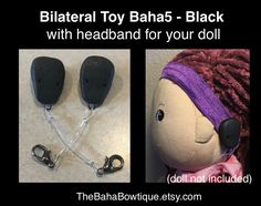 2 TOY Hearing Aids & 1 Softband for your doll - Bilateral Cochlear Baha5 - Black by TheBahaBowtique on Etsy https://www.etsy.com/listing/597625850/2-toy-hearing-aids-1-softband-for-your