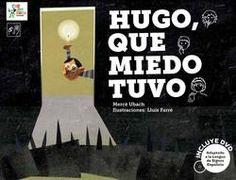 Hugo, que miedo tuvo Mercè Ubach ; Lluís Farré (Ilustrador) - Con amor y ternura, ¿quién pasaría miedo? - Hugo tiene una gran colección de miedos. Lo que él no sabe es que las historias de fantasmas, brujas, gigantes y lobos le ayudarán a sobreponerse a las noches más oscuras desde su cama. porque, con amor y ternura, ¿quién pasaría miedo?