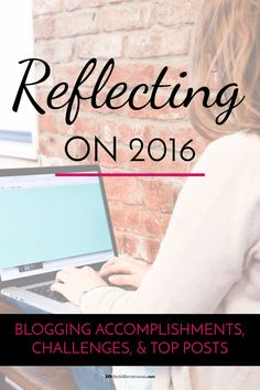 Come join me as I'm reflecting back on 2016 for The Deliberate Mom. I'm sharing my accomplishments, challenges, and the top 10 posts of the year. You don't want to miss this!