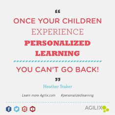"""Once your children experience #personalizedlearning you can't go back!"" -Heather Staker, President of blendtolearn"