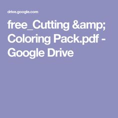 free_Cutting & Coloring Pack.pdf - Google Drive