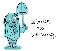 Winter is coming, by Sandra Ortuño (http://www.sandraortuno.com)