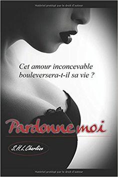 Pardonne moi - S.H.L Charlène - Livres