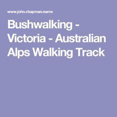 Bushwalking - Victoria - Australian Alps Walking Track