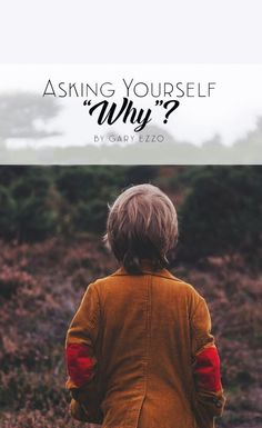 Asking Yourself Why? – Christian Family Heritage