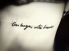 Want this only with the two phrases switched. Vita Brevis Ars Longa. Life is short, but art is long.