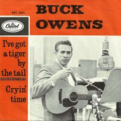 Rare European 45 picture sleeve Buck Owens Tiger By The Tail/Cryin' Time.