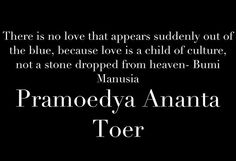 The words from Bumi Manusia. Inspired by Pramoedya Ananta Toer #GoodQuotes #ABrilliantMadness