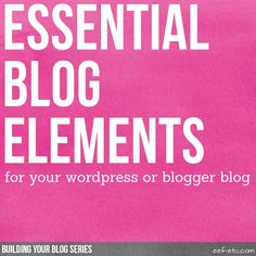 Essential Blog Elements for WordPress and Blogger | eef-etc.com