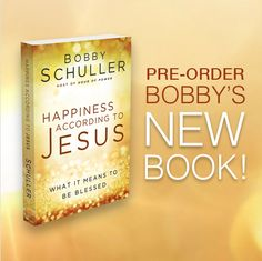 Hurry and pre-order Happiness According to Jesus by Bobby Schuller! http://happinessaccordingtojesus.com/