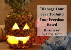 """""""Manage Your Fear To Build Your Freedom Based Business"""" by Erica Duran"""