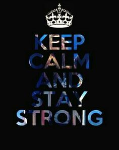 keep calm and stay strong the one that matter Keep Calm Posters, Keep Calm Quotes, New Quotes, Funny Quotes, Inspirational Quotes, Motivational Sayings, Qoutes, Keep Calm Wallpaper, Keep Calm Pictures