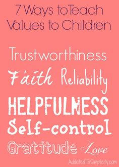7 Ways to Teach Values to Children - Addicted to Simplicity