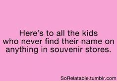 For my daughter Blaise. You can't find her name anywhere!