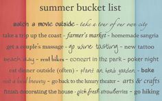 """buck·et list -noun A list of things to do before you die. Comes from the term """"kicked the bucket"""". ******** This is the second year w. Bike Tattoos, New Tattoos, Homemade Sangria, Seasons Activities, Eating At Night, Poker Night, Major Holidays, Great Expectations, Summer Bucket Lists"""