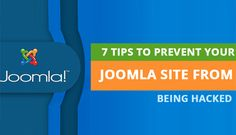 7 Tips to Prevent your Joomla Site From Being Hacked
