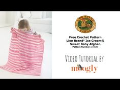 How to Crochet the Sweet Baby Afghan!  - Lion Brand Notebook
