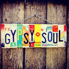 License plate art. Gypsysoul. Boho. Gypsy. Hippie. Vintage. Recycled. Roomdecor. Giftidea. Travel. Hawaii. Beach. by 1BentKeepsake on Etsy https://www.etsy.com/listing/152216425/license-plate-art-gypsysoul-boho-gypsy