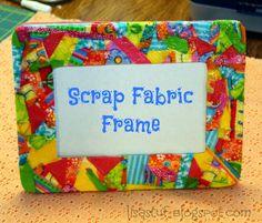 Scrap Fabric Frame by: Stuff-n-Such By Lisa