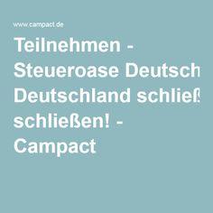 Petition: Teilnehmen - Steueroase Deutschland schließen! - Campact Very Interesting, Tax Haven, Finance, Politics, Germany