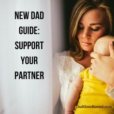 17 tips for new dads and dads-to be on how you can support your partner after she gives birth. Your partner needs lots of support & you are the man for the job.