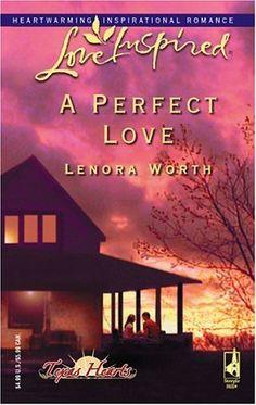 Lenora Worth: A Perfect Love  Inspirational Romance