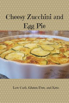 Cheesy Zucchini and Egg Pie | Table and a Chair
