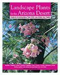 print version of Landscape Plants for the Arizona Desert