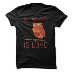 #Funnyt-shirts... Nice T-shirts  Price :$22.95Buy Now  Low cost Codes View photographs & photographs of Cute Owl You Need Is Love T Shirt t-shirts & hoodies:Should you do not completely love our design, you'll be able to SEARCH your favourite one through the...