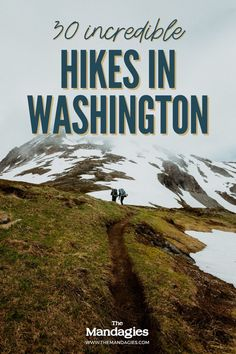 The hiking trails in Washington are as diverse as they come! From deep canyon trails to alpine lakes, we're sharing the best Washington hikes t add to your Pacific Northwest bucket list! Save this post for your summer adventures! #washington #hiking #PNW #pacificnorthwest