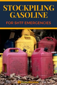 Stockpiling Gasoline for SHTF Emergencies and Disaster Preparation - PhotoCenter.