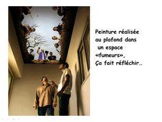 Peinture réalisée au plafond d'un espace fumeur. Cela fait réfléchir !