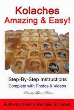 Kolaches - Amazing & Easy! by Dorothy Palmer