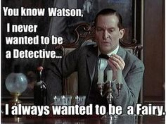 Oh my gosh me too! Jeremy Brett, Demotivational Posters, Private Life, Baker Street, Love You Forever, Sherlock Holmes, Detective, Entertaining, Geek