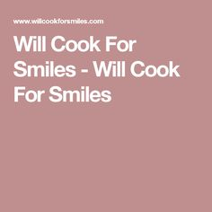 Will Cook For Smiles - Will Cook For Smiles