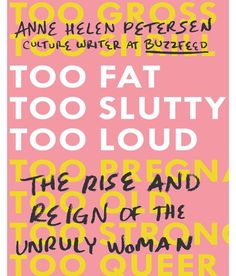 Too Fat, Too Slutty, Too Loud: The Rise and Reign of the Unruly Woman Women's Day 8 March, Feminist Books, Melissa Mccarthy, Nicki Minaj, Ladies Day, Suits For Women, Reign, Kim Kardashian, Writer