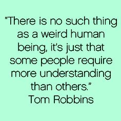 Sentiments such as this are the reasons I reread one Tom Robbins novel every year.