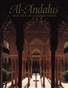 The Metropolitan Museum of Art - Titles with full-text online. Al-Andalus: The Art of Islamic Spain