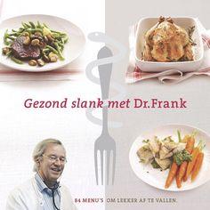 Dr. Frank - Gezond slank met Dr. Frank - Uitgeverij Carrera. Het Dr. Frank-dieet is gebaseerd op jaren van uitgebreid onderzoek en ruim 25 jaar praktijkervaring met patiënten met ernstig overgewicht. Wat mijn dieet zo bijzonder maakt is dat het wetenschappelijk verantwoord is en dat het écht werkt. - See more at: http://www.uitgeverijcarrera.nl/boek/Gezond-slank-met-Dre-Frank-T4376.html#sthash.c8NYVI8u.dpuf