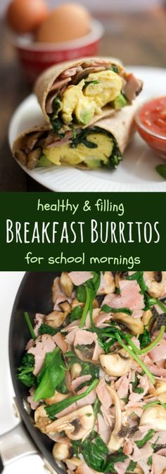 School Morning Breakfast Burrito. In just ten minutes, you can cook a hot, healthy breakfast for your family!