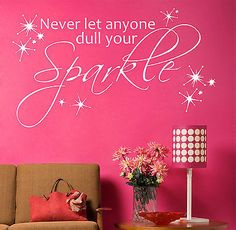 """Never Let Anyone Dull Your Sparkle Quote 28"""" W by 16.5"""" H Vinyl Wall Decal"""