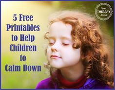 5 Free Printables to Help Children Calm Down | YourTherapySource.com Blog