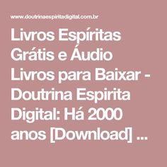 Livros Espíritas Grátis e Áudio Livros para Baixar - Doutrina Espirita Digital: Há 2000 anos [Download] e [Áudio Livro]